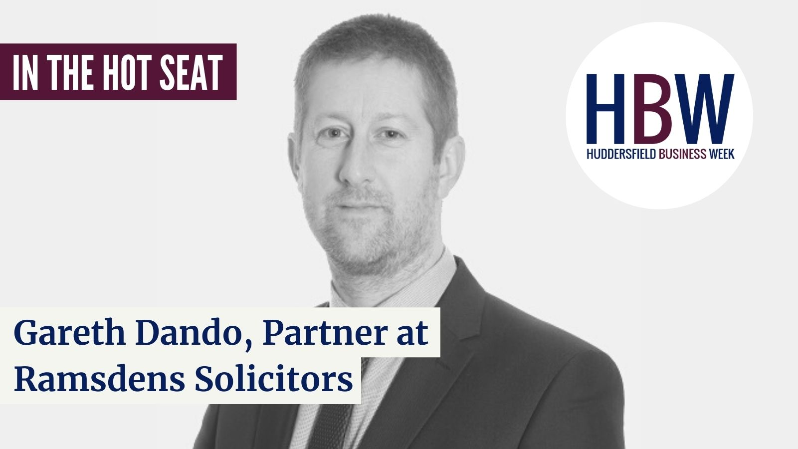 In the Hot Seat with…Gareth Dando of Ramsdens Solicitors